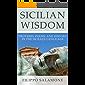 SICILIAN WISDOM: Proverbs, Poems, and History In The Sicilian Language