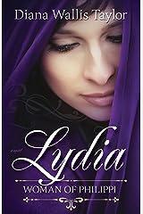 Lydia, Woman of Philippi Kindle Edition