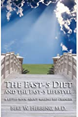 The Fast-5 Diet and the Fast-5 Lifestyle Kindle Edition