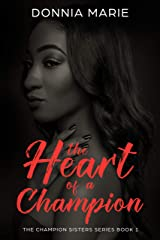 The Heart Of A Champion (The Champion Sisters Book 1) Kindle Edition