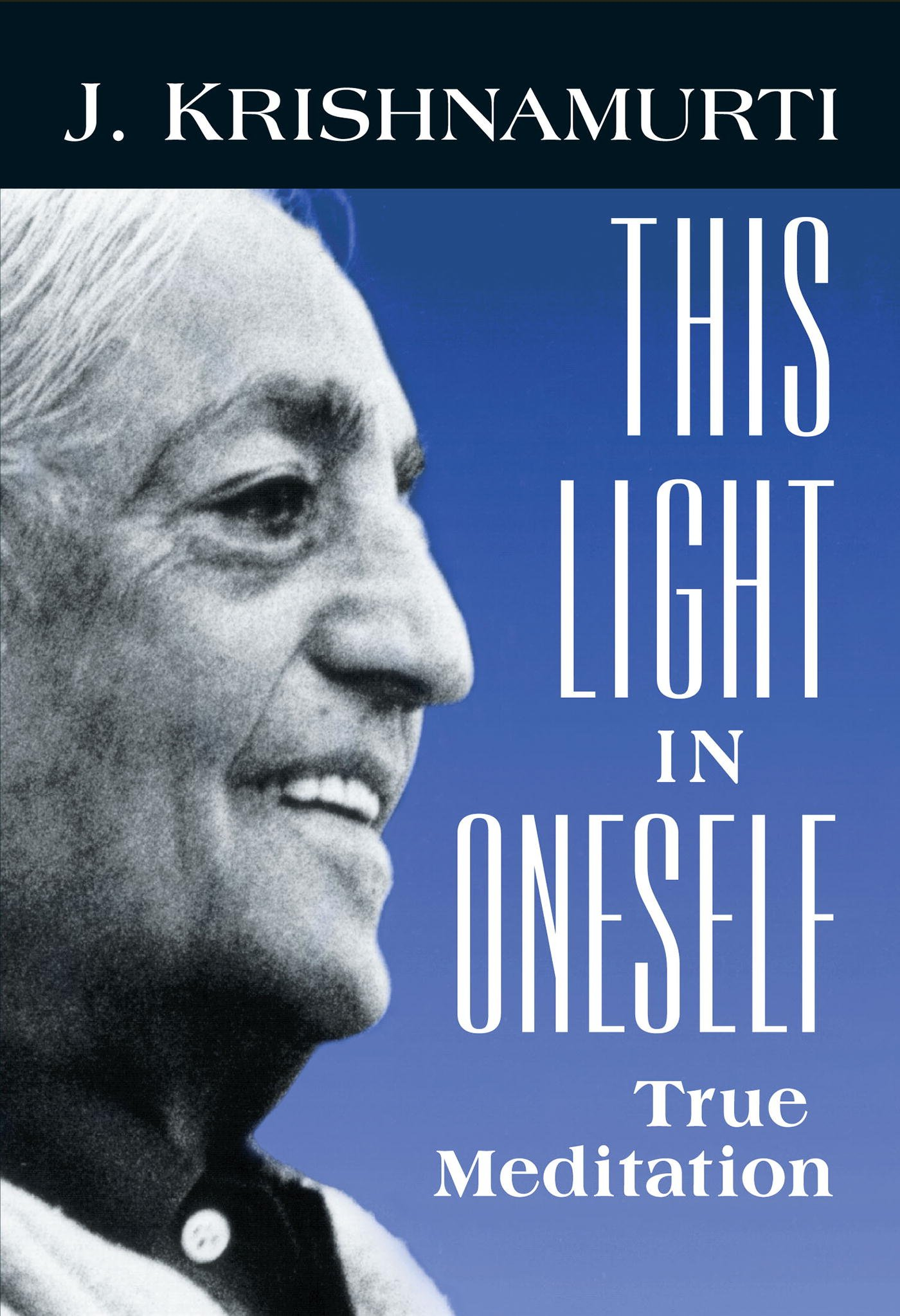 This Light In Oneself  True Meditation  English Edition
