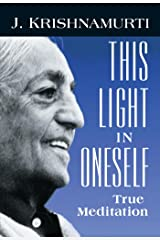 This Light in Oneself: True Meditation Kindle Edition