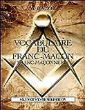 VOCABULAIRE DU FRANC MACON - MACONNERIE