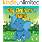 Elly Elephant's Trunk: Teach children how they need to be patient about growing up (Illustrations childrens books for boys and girls Book 3)