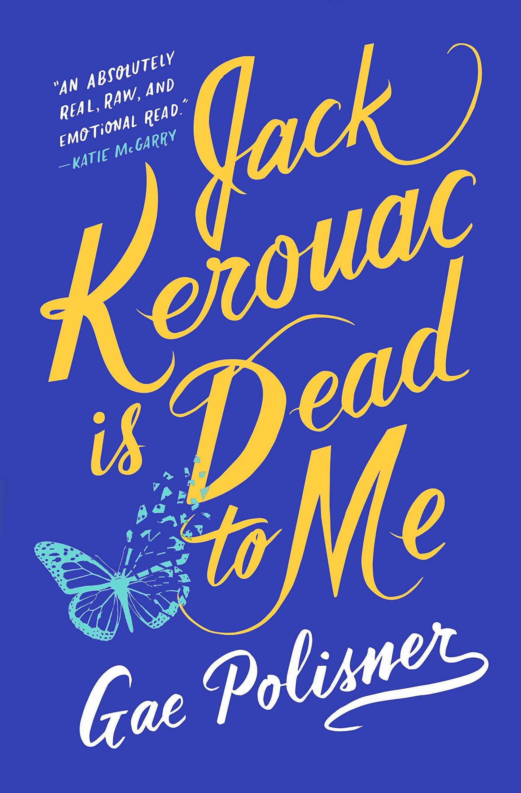 Amazon.com: Jack Kerouac is Dead to Me: A Novel (9781250312235 ...