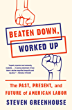 Beaten Down, Worked Up: The Past, Present, and Future of American Labor