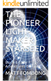 THE PIONEER LIGHT-MAKER STARSEED: Book 1  Early Adventures on Gaia