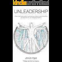 Unleadership: Cómo usar Mindfulness y Creatividad para liberar la esencia humana que liderará la era de la Inteligencia Artificial