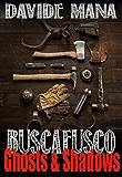 BUSCAFUSCO: Ghosts & Shadows (English Edition)
