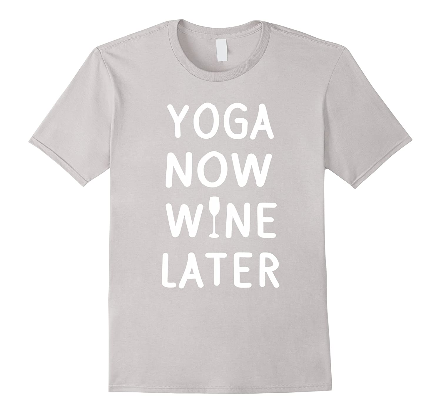 Yoga Now Wine Later Funny Sayings Workout Unisex T Shirt Cd Canditee