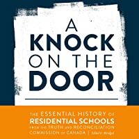A Knock on the Door: The Essential History of Residential Schools from the Truth and Reconciliation Commission of Canada…