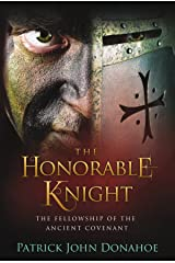 The Honorable Knight (The Fellowship of the Ancient Covenant Book 1) Kindle Edition