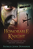 The Honorable Knight (The Fellowship of the Ancient Covenant Book 1)