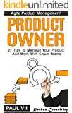 Agile Product Management: Product Owner: 27 Tips To Manage Your Product And Work With Scrum Teams (scrum, scrum master, agile development, agile software development)