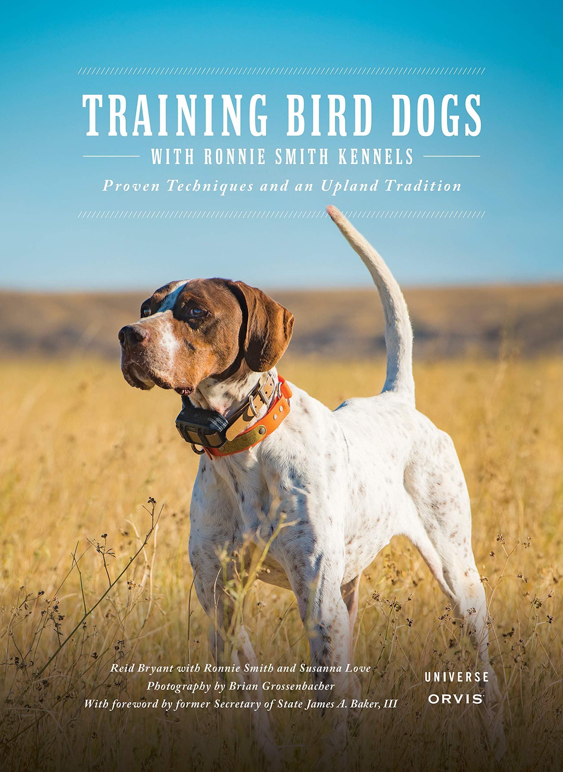 Training Bird Dogs with Ronnie Smith Kennels: Proven Techniques and an Upland Tradition by Universe