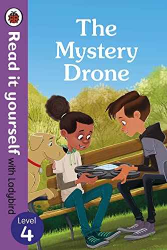 The Mystery Drone � Read It Yourself with Ladybird Level 4