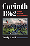 Corinth 1862: Siege, Battle, Occupation (Modern War Studies (Paperback))