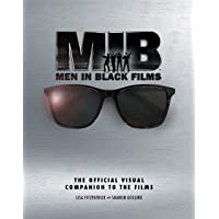 Men in Black Films: The Official Visual Companion to the Films