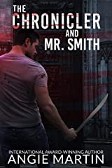 The Chronicler and Mr. Smith (The Madison Shaw Chronicles Book 1) Kindle Edition