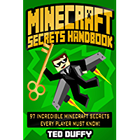 Minecraft: Secrets Handbook: 97 Incredible Minecraft Secrets Every Player Must Know! (An Unofficial Minecraft Book…