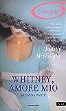 Whitney, amore mio - Seconda parte (I Romanzi Emozioni) (Westmoreland Saga (versione italiana))