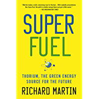 SuperFuel: Thorium, the Green Energy Source for the Future (MacSci) (English Edition)