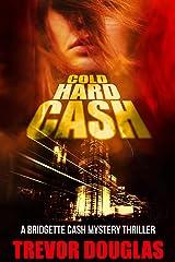 Cold Hard Cash (Bridgette Cash Mystery Thriller Series Book 3) Kindle Edition