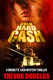 Cold Hard Cash (Bridgette Cash Mystery Thriller Series Book 3)