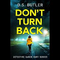 Don't Turn Back (Detective Karen Hart Book 3)