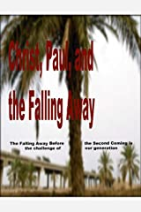 Learn Christ Bible Commentaries Volume 4 : Christ, Paul, and the Falling Away--The Book of Hebrews Kindle Edition