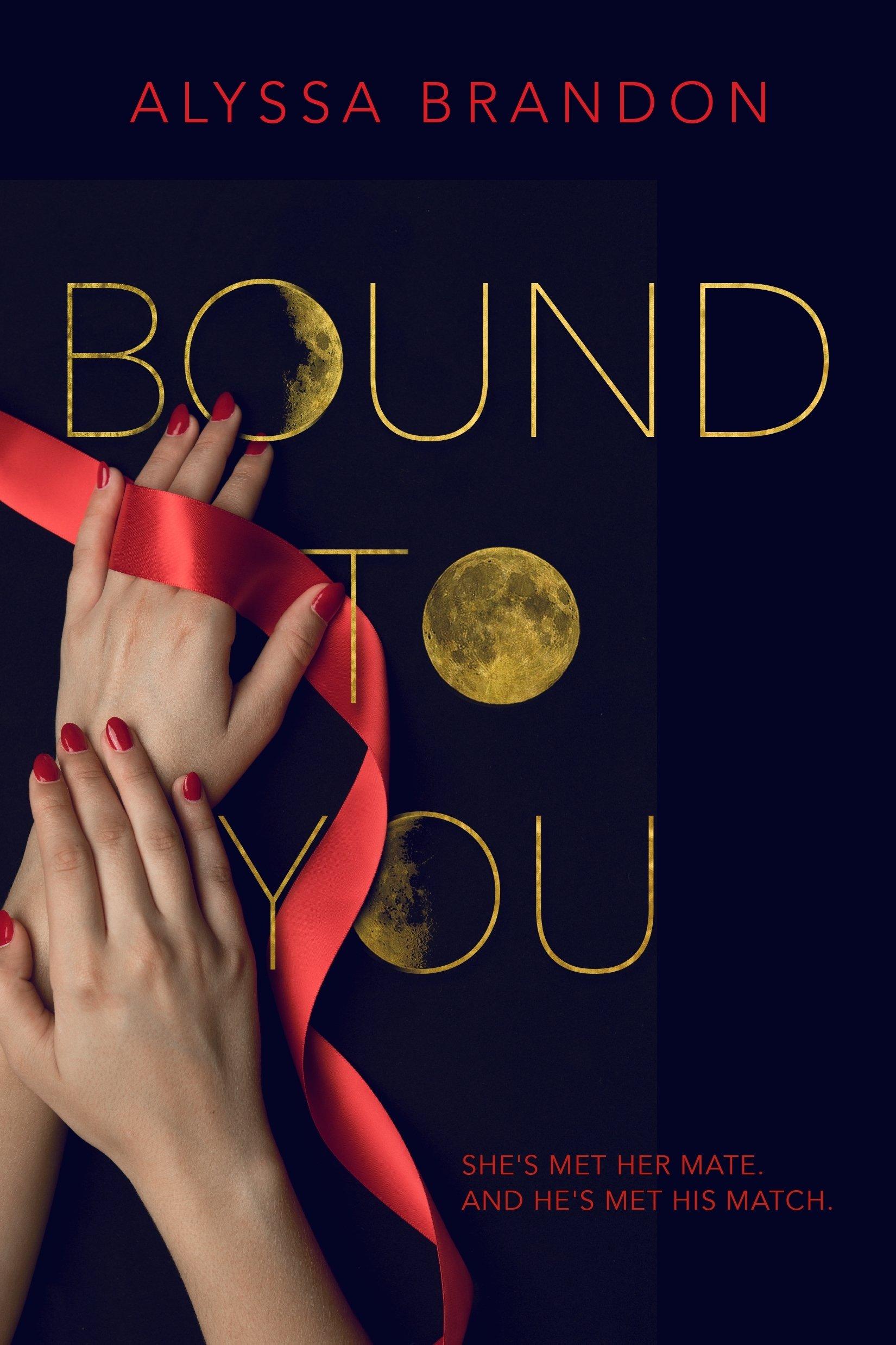 Bound to You: Amazon co uk: Alyssa Brandon: Books