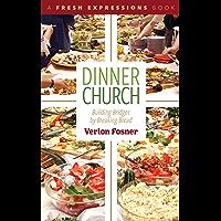 Dinner Church: Building Bridges by Breaking Bread