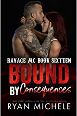 Bound by Consequences (Ravage MC Bound Series Book 7): A Motorcycle Club Romance (Ravage #16) Kindle Edition