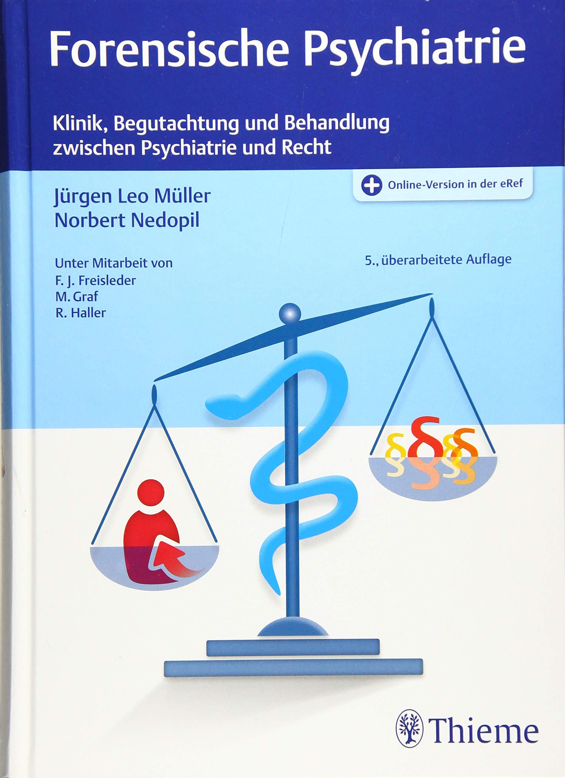 Forensische Psychiatrie: Klinik, Begutachtung und Behandlung zwischen  Psychiatrie und Recht: Amazon.de: Müller, Jürgen Leo, Nedopil, Norbert:  Bücher