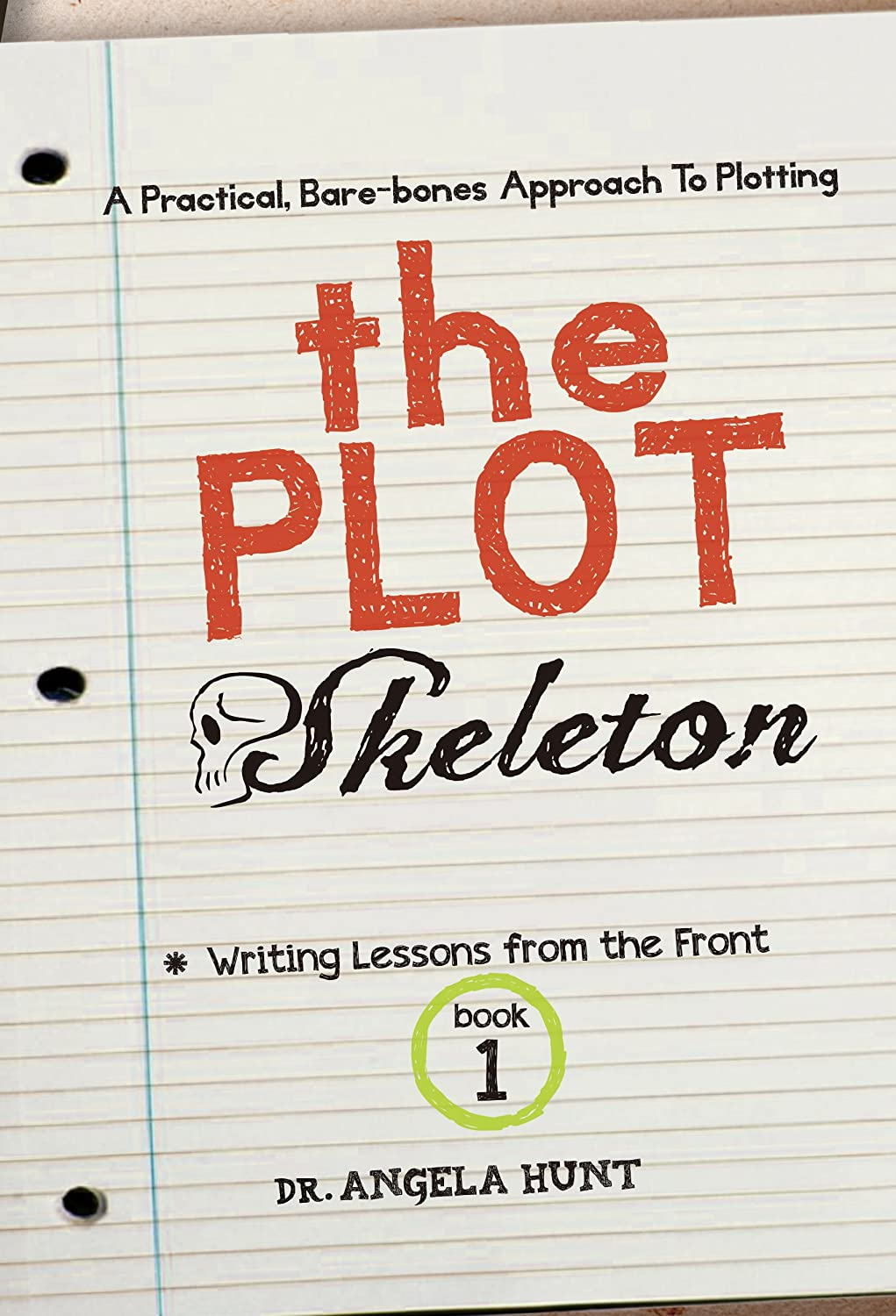 The Plot Skeleton (Writing Lessons from the Front Book 1) (English ...