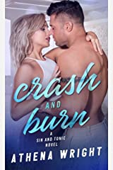 Crash and Burn (Sin and Tonic Book 3) Kindle Edition