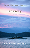 True Nature Series: Anxiety