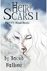 Blood Bonds - Heir of Scars I, Part Four Kindle Edition