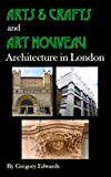 Arts & Crafts and Art Nouveau Architecture in London (English Edition)