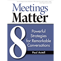 Meetings Matter: 8 Powerful Strategies for Remarkable Conversations (English Edition)