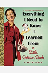 Everything I Need To Know I Learned From a Little Golden Book (Little Golden Books (Random House)) Hardcover