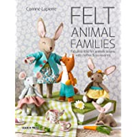 Felt Animal Families: Fabulous Little Felt Animals to Sew, with Clothes & Accessories