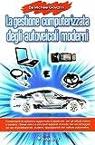 La gestione computerizzata degli autoveicoli moderni