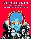 Revolution. Musica e ribelli 1966-1970. Dai Beatles a Woodstock. Ediz. illustrata