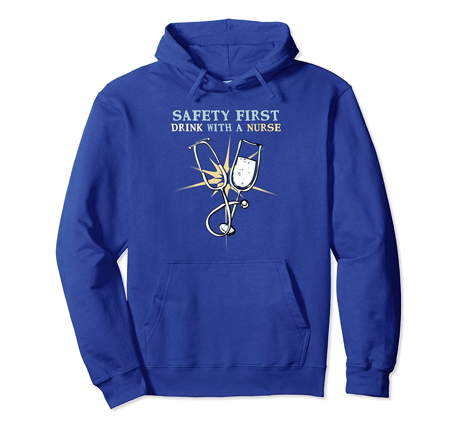 Safety First - Drink With A Nurse Funny Hoodie Cool RN-AZP
