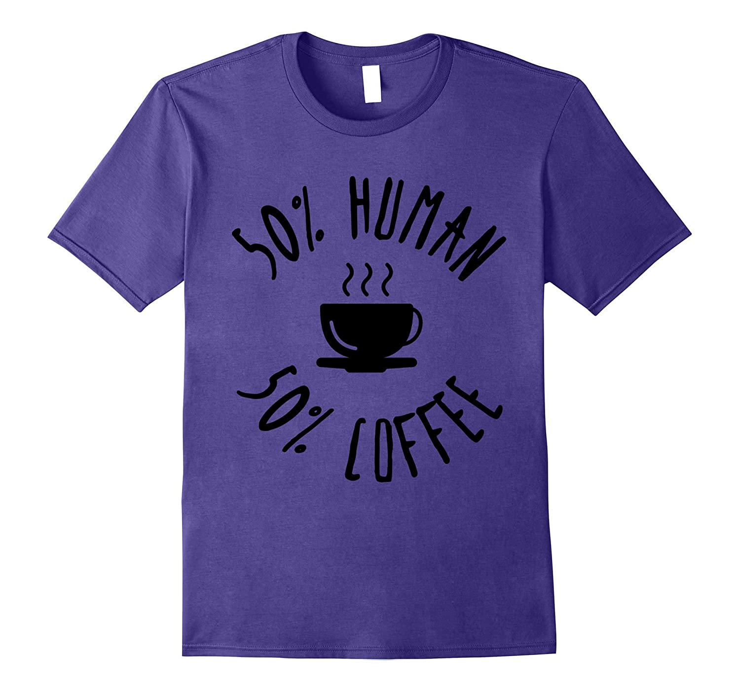 50% HUMAN 50% COFFEE LOVERS TEE FOR WOMEN MEN-4LVS