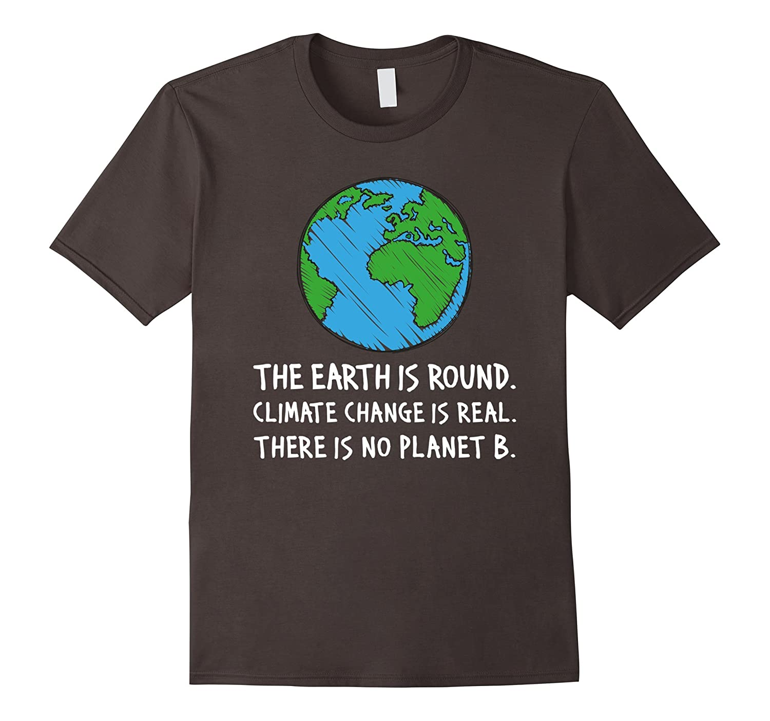 The Earth Is Round Climate Change Is Real T-Shirt