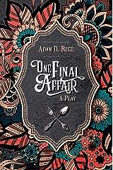 One Final Affair (A Play) Kindle Edition