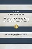 Treblinka 1942-1943: Io sono l'ultimo ebreo (I grandi tascabili)