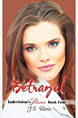 Betrayal: Indecision's Flame Kindle Edition